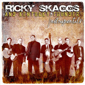 Ricky Skaggs and Kentucky Thunder - Live in Concert
